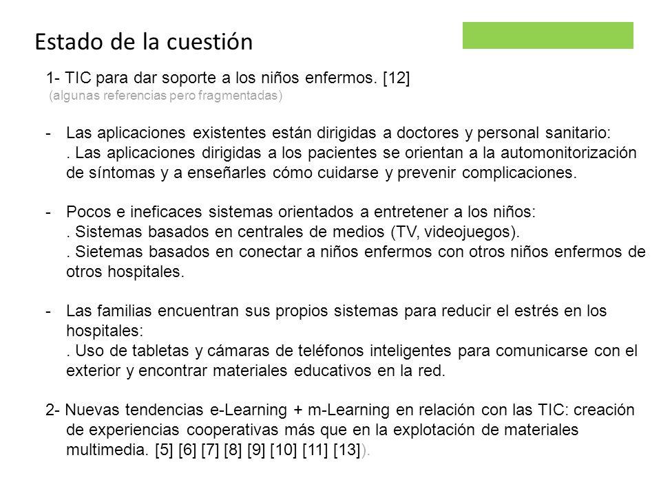 10/02/12 Estado de la cuestión. 1- TIC para dar soporte a los niños enfermos. [12] (algunas referencias pero fragmentadas)